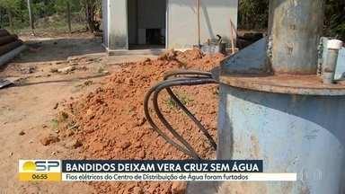 Bandidos roubam fios e deixam Vera Cruz sem água - O local do roubo foi o Centro de Distribuição de água da cidade. Fornecimento deve ser restabelecido nesta terça-feira.