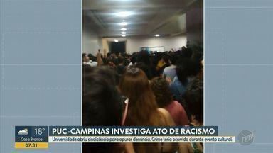 Estudantes da PUC Campinas fazem protesto em repúdio a ato de racismo - O caso de racismo aconteceu durante um evento cultural da Universidade na última quinta-feira (12). PUC abriu sindicância para apurar denúncia.