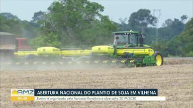 Na quinta-feira será realizada Abertura Nacional do Plantio de Soja em Vilhena - Representante do Ministério da Agricultura estará no local