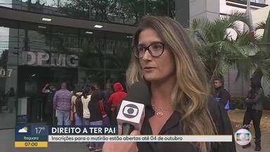 Inscrição para mutirão 'Direito a Ter Pai' pode ser feita até dia 4 de outubro - Belo Horizonte e outras 52 cidades participam da iniciativa.