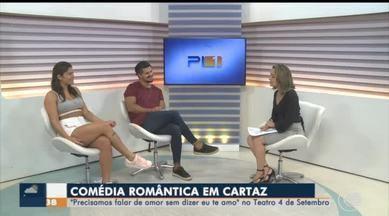 Priscila Fantin e Bruno Lopes estrelam comédia romântica em Teresina - Priscila Fantin e Bruno Lopes estrelam comédia romântica em Teresina