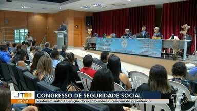 Santarém sedia primeira edição do evento sobre a reforma da previdência - Congresso nacional de seguridade social discutiu os efeitos da reforma da previdência.