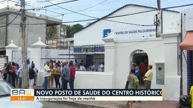 Novo posto de saúde do Centro Histórico de Salvador é inaugurado nesta segunda-feira - Unidade vai funcionar na Baixa dos Sapateiros e vai oferecer serviços como de ginecologia, pediatria, nutricionista, entre outros.