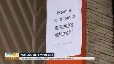 Lojas da Glória em Vila Velha, ES, abre 800 vagas de emprego temporárias - Em todo o estado, são mais de 5 mil vagas.