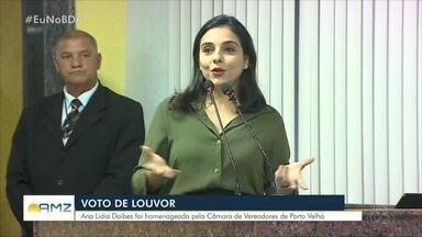 Ana Lidia Daibes é homenageada na Câmara de Vereadores em Porto Velho - Homenagem foi por ter representado Rondônia na bancada do Jornal Nacional