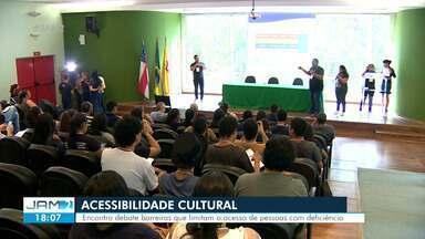 Acessibilidade cultural é tema de encontro em Manaus - Evento debate barreiras que limitam acesso de pessoas com deficiência.
