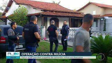 Polícia e MP prendem suspeitos de comandar milícia em Araruama - Operação aconteceu nesta quarta-feira (2).