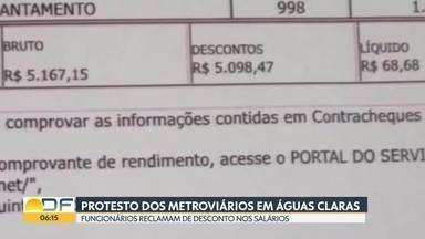 Protesto de metroviários em Águas Claras - Funcionários reclamam de desconto nos salários por causa da greve. Sobra no fim do mês não passa de R$ 70.