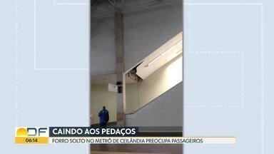 Metrô: forro de plataforma em Ceilândia está caindo - Usuários fotografaram estrutura se desprendendo.