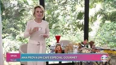 Ana Maria prova um café gourmet - Apresentadora recebeu várias amostras de cafés especiais