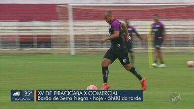 XV de Piracicaba joga em casa em busca da segunda vitória consecutiva na Copa Paulista - O time defende a liderança do grupo e enfrenta o Comercial às 17h, no Estádio Barão de Serra Negra.