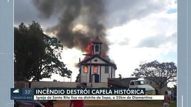 Incêndio destrói capela histórica em Diamantina - Causas do incêndio são apuradas.