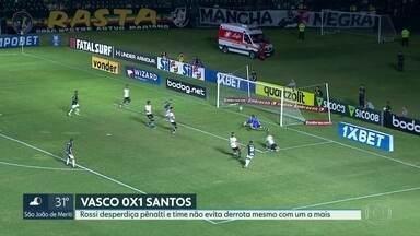 Vasco perde para Santos em casa - Time não aproveitou um pênalti no primeiro tempo e nem a expulsão de jogador adversário. Líder Fla enfrenta o lanterna Chapecoense.