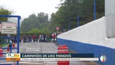 Coleta de lixo é suspensa em alguns pontos de Petrópolis - Caso foi na manhã desta terça (8).