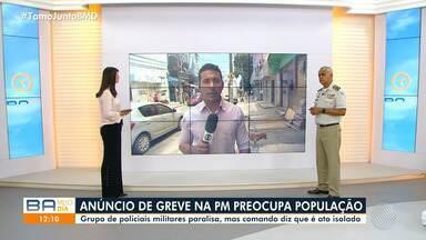 Anúncio de greve da PM deixa moradores preocupados em Salvador e no interior do estado - Grupo de policiais decidiu paralisar atividades, mas comando da corporação afirma que ato é isolado.