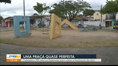 Calendário JPB volta ao bairro do Esplanada, em JP, para cobrar a finalização de obra - Praça Professor Adolfo Magalhães precisa de instalação de gangorras e cesta de basquete