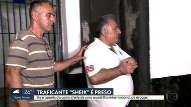 """Trafivante """"Sheik"""" é preso em Campinas - Ele é apontado como chefe de uma quadrilha internacional de drogas."""