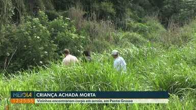 Criança é encontrada morta em Ponta Grossa - Corpo estava perto de um arroio.