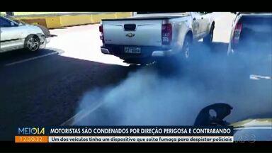 Motoristas são condenados por direção perigosa e contrabando - Um dos veículos tinha um dispositivo que solta fumaça para despistar policiais.
