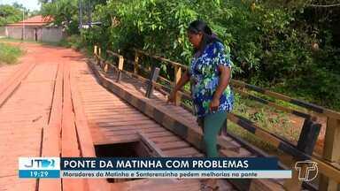 Pontes dos bairros Matinha e Santarenzinho apresentam problemas de infraestrutura - Moradores reclamam devido a falta de manutenção.