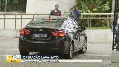 PF cumpre 67ª fase da Lava Jato - Policiais cumprem 23 mandados de busca e apreensão no Rio, no Paraná e em São Paulo.