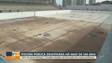 'Até Quando?': piscina pública está há mais de um ano desativa em Piracicaba - Além da piscina fechada, Complexo Aquático da cidade tem outros problemas.