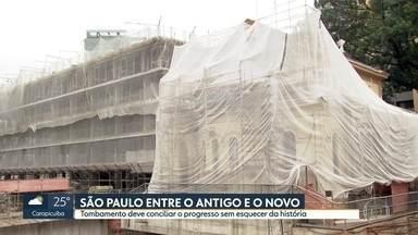Tombamento de prédios deve conciliar progresso e história - São Paulo tem 4 mil imóveis tombados.