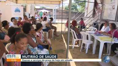Mutirão oferece consultas e exames de graça para mulheres no bairro de Nova Brasília - Ação é promovida pela TV Bahia em parceria com a Fundação José Silveira, desta quinta-feira (24) até sábado (26).