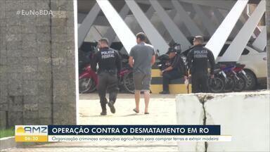 Polícia Federal e MP-RO cumprem mandados de prisão no interior - Mais de 150 agentes participaram da ação em várias cidades.