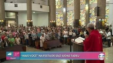 'Mais Você' mostra a comemoração pelo dia de São Judas Tadeu - Fiéis comparecem para agradecer as graças alcançadas
