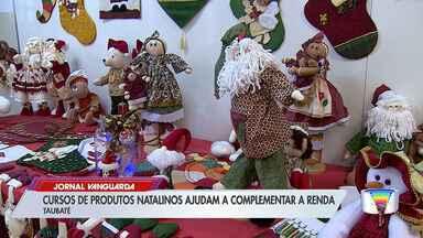 Cursos de produtos de Natal ajudam a complementar renda de famílias em Taubaté - Veja a reportagem.