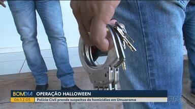 Polícia Civil prende suspeitos de homicídio no Noroeste - Ação foi batizada como Operação Halloween.