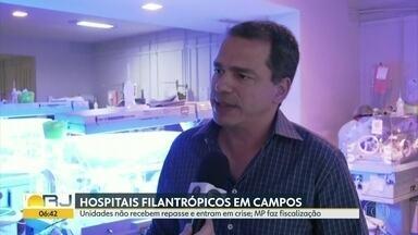 MP faz vistoria em hospitais filantrópicos de Campos - As unidades não estão recebendo o repasse da prefeitura.