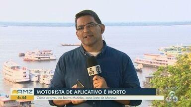 Motorista de aplicativo é morto com facadas e tiro na cabeça, na Zona Norte de Manaus - Crime ocorreu no bairro Mutirão.