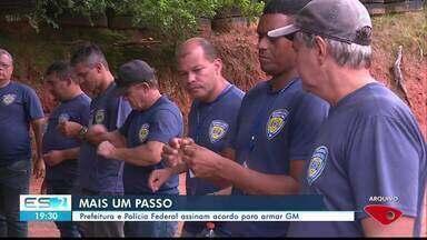 Polícia Federal e prefeitura assinam acordo para armar Guarda Municipal de Cachoeiro - Acordo vai ser publicado no Diário Oficial.