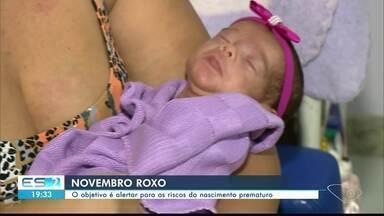 'Novembro Roxo' alerta para riscos do nascimento prematuro, em Cachoeiro de Itapemirim - Um de cada dez bebês nascem prematuros.