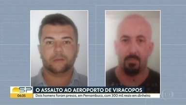 Dois homens são presos em Pernambuco suspeitos do assalto ao aeroporto de Viracopos - Eles carregavam 300 mil reais em dinheiro e vão ser transferidos pra São Paulo.