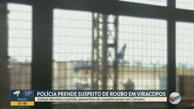 Polícia prende suspeito de roubo a Aeroporto de Viracopos, em Caruaru no Pernambuco - Homem foi preso com R$ 300 mil; criminoso também é suspeito de participar de assaltos a bancos e transportadoras de São Paulo.