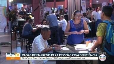 Feira oferece vagas de emprego para pessoas com deficiência - Mutirão é na Barra Funda e reúne 2200 vagas de trabalho