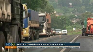 Dnit é condenado pela Justiça a melhorar BR-163 - Decisão pretende diminuir acidentes entre Barracão e Santo Antônio do Sudoeste.