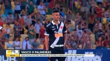 Vasco enfrenta Palmeiras em casa - Jogo em São Januário começa às 21:30. Amanhã o Fluminense joga com o São Paulo, no Morumbi.