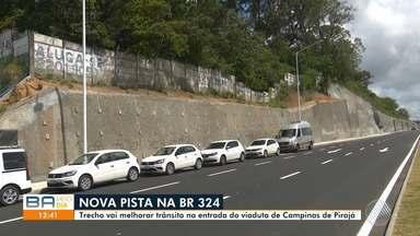 Nova pista da BR-324 melhora trânsito entre os viadutos de Campinas de Pirajá - O trecho, que fica na altura do quilômetro 620, foi inaugurado nesta quinta-feira (7).