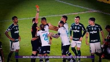 Muitas reclamações da arbitragem no jogo entre Vasco 1x2 Palmeiras - Muitas reclamações da arbitragem no jogo entre Vasco 1x2 Palmeiras