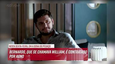 Resumo do dia - 08/11 – Bernardo, que se chamava William, é contratado por Agno - Confira!