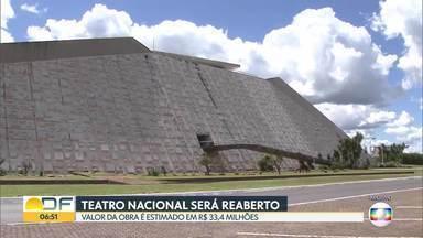 Teatro Nacional vai ser reaberto - O local vai ser reformado, valor da obra é estimado em R$ 33,4 milhões.