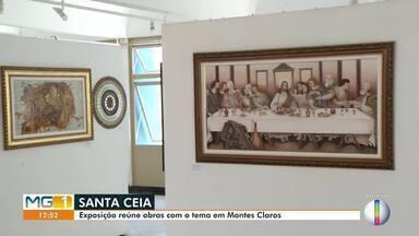 Santa Ceia: Exposição reúne obras com o tema em Montes Claros - Obras ficam expostas até o dia 22 de novembro no Centro Cultural Hermes de Paula.