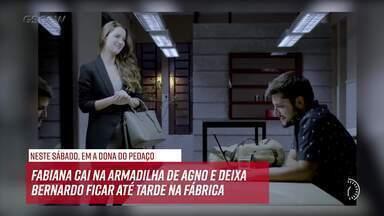 Resumo do dia - 09/11 – Fabiana cai na armadilha de Agno e deixa Bernardo ficar até tarde - Confira!