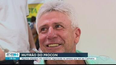 Nove empresas continuam participando de mutirão do Procon em Cachoeiro, ES - Mutirão terminaria nesta sexta, mas continuam na próxima semana.