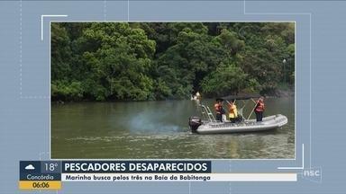 Marinha faz buscas por três pescadores desaparecidos na Baía da Babitonga no Norte de SC - Marinha faz buscas por três pescadores desaparecidos na Baía da Babitonga no Norte de SC