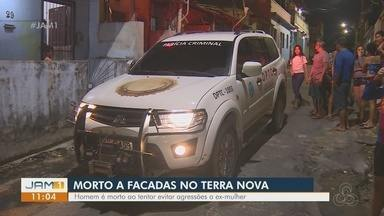 Homem é morto a facadas ao tentar evitar agressões a ex-mulher, em Manaus - Crime ocorreu no bairro Terra Nova.